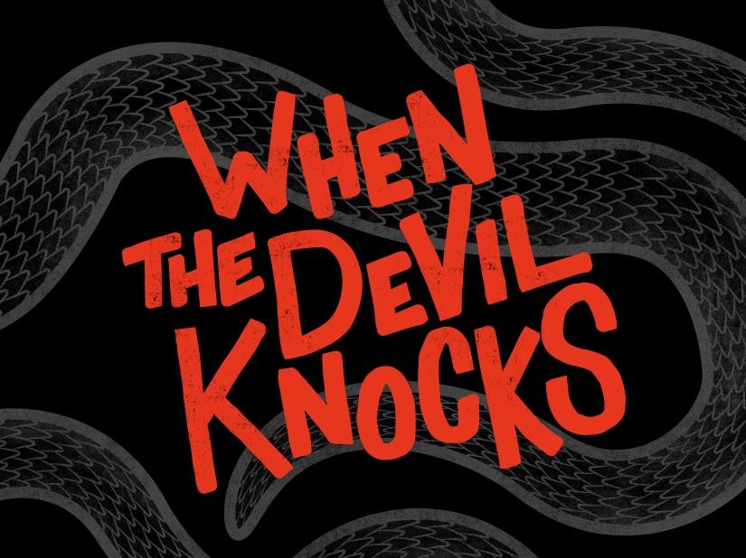 When the Devil Knocks (October – November2018)