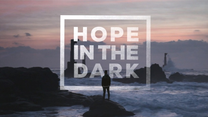 Series – Hope in the Dark – February 2019