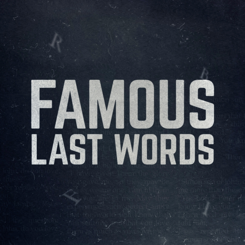 Student Rev Series – Famous Last Words – March-April 2019